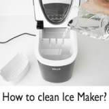 How to Clean an Ice Maker? – Complete Guide | Requirements to clean Ice Machine